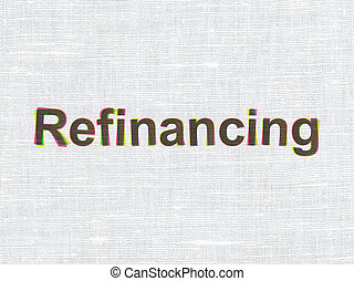 Finance concept: Refinancing on fabric texture background -...