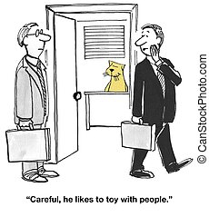 Toys with People - Business cartoon about a boss cat that...