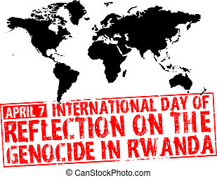 april 7 - international day of reflection on the genocide in...