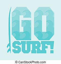 go surfing, typography, surfing t-shirts