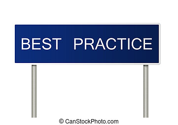 Road sign with text best practice - A blue road sign with...