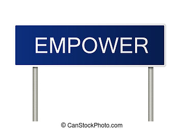 Road sign with text Empower - A blue road sign with white...