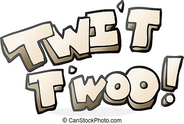 cartoon twit two owl call text