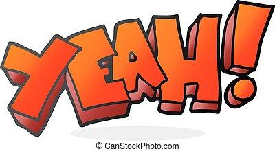 yeah cartoon shout - yeah freehand drawn cartoon shout