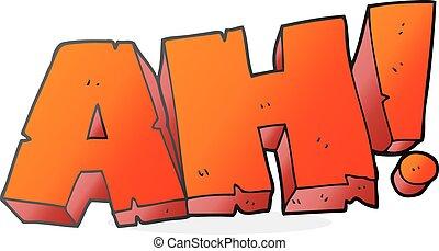 cartoon AH! shout - freehand drawn cartoon AH! shout