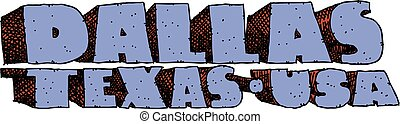Dallas, Texas Text - Heavy cartoon text of the name of the...