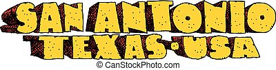 San Antonio, Texas Text - Heavy cartoon text of the name of...