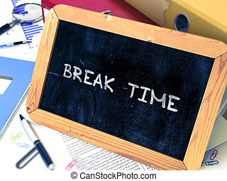 Hand Drawn Break Time Concept on Small Chalkboard - Hand...