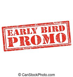 Early Bird Promo-stamp - Grunge rubber stamp with text Early...