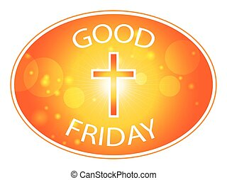 Orange cross with text Good Friday - Orange cross on warm...