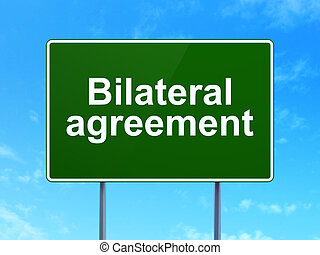 Insurance concept: Bilateral Agreement on road sign...