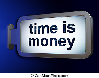 Finance concept: Time is Money on billboard background