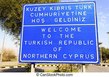 Welcome to The Turkish Republic of Northern Cyprus sign. -...