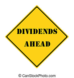 Dividends Ahead Sign - A yellow and black diamond shaped...