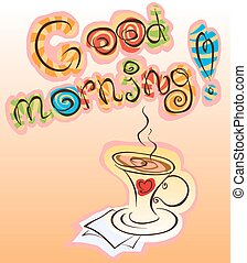 good morning inscription and cup of coffee, vector funny...