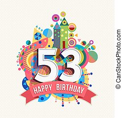 Happy birthday 53 year greeting card poster color - Happy...