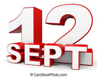 September 12. 3d text on white background. Illustration.