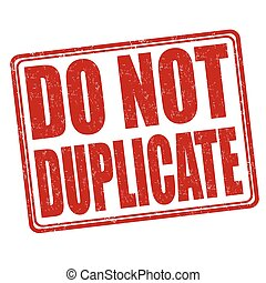 Do not duplicate stamp - Do not duplicate grunge rubber...