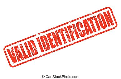 VALID IDENTIFICATION RED STAMP TEXT ON WHITE
