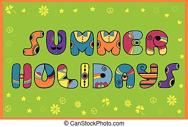 Inscription Summer Holidays. Colored Letters. Vector...
