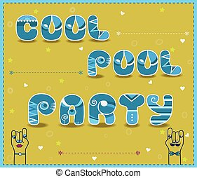 Inscription Cool Pool Party. Funny blue and white Letters -...