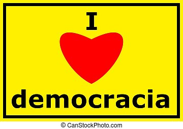 democracy - i love democracy sigh with heart showing freedom...