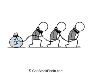 Slave to money - Three slaves tied to money bag.