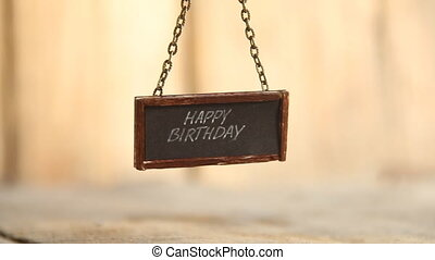 Happy Birthday signboard - Happy Birthday text on signboard...
