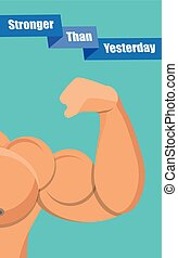 Stronger Than Yesterday Strong Bicep Illustration. Workout...