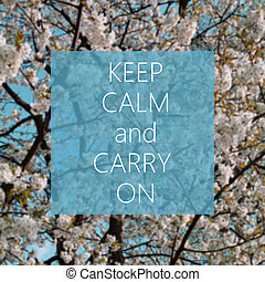 Keep Calm and Carry On text with spring tree in the background