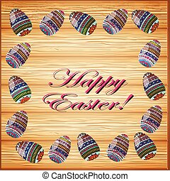 happy easter frame - Hand drawn decorated egg on the wood...