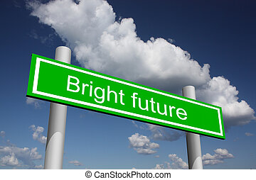 Traffic sign for bright future - Road sign for bright...