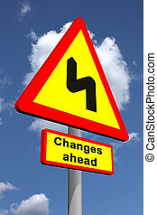 Changes ahead - Roadsign warning on future changes featuring...