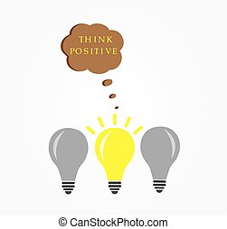 Positive - positive thinking