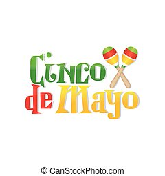 Cinco de mayo - White background with text and maracas for...