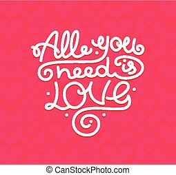 All You Need is Love Background Placard Card Lettering....
