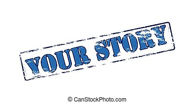 Your story - Rubber stamp with text your story inside,...