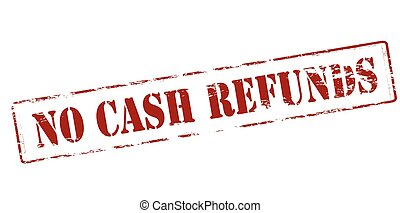 No cash refunds - Rubber stamp with text no cash refunds...