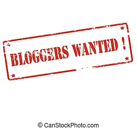 Bloggers wanted - Rubber stamp with text bloggers wanted...