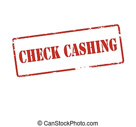 Check cashing - Rubber stamp with text check cashing inside,...