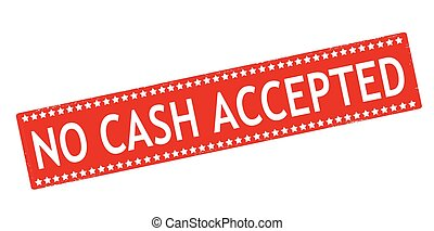 No cash accepted - Rubber stamp with text no cash accepted...
