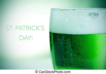 dyed green beer and text happy saint patricks day - closeup...