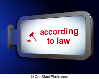 Law concept: According To Law and Gavel on billboard...