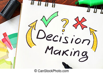 Decision making written in a notebook. Business concept.