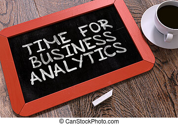 Time for Business Analytics Handwritten by White Chalk on a...