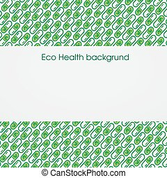 Eco Health background with pattern, leaves and pills Medical...
