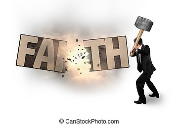 Man using hammer cracking FAITH word wooden board - Man...