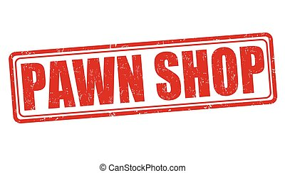 Pawn shop stamp - Pawn shop grunge rubber stamp on white...
