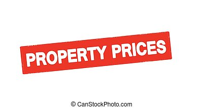 Property prices - Rubber stamp with text property prices...