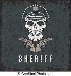 sheriff skull in cap and guns grunge vector design template